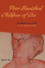 Image for Poor banished children of Eve  : woman as evil in the Hebrew Bible