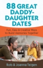 Image for 88 Great Daddy-Daughter Dates : Fun, Easy & Creative Ways to Build Memories Together