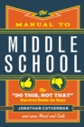 """Image for The Manual to Middle School : The """"Do This, Not That"""" Survival Guide for Guys"""
