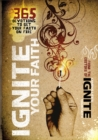 Image for Ignite Your Faith : 365 Devotions to Set Your Faith on Fire