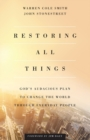 Image for Restoring All Things : God's Audacious Plan to Change the World through Everyday People