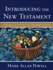 Image for Introducing the New Testament : A Historical, Literary, and Theological Survey