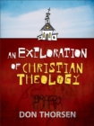 Image for An Exploration of Christian Theology