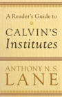 Image for A Reader's Guide to Calvin's Institutes
