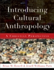 Image for Introducing Cultural Anthropology : A Christian Perspective