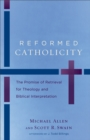Image for Reformed Catholicity : The Promise of Retrieval for Theology and Biblical Interpretation