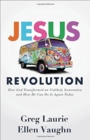 Image for Jesus revolution  : how God transformed an unlikely generation and how he can do it again today