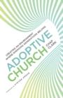 Image for Adoptive Church : Creating an Environment Where Emerging Generations Belong