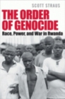 Image for The order of genocide  : race, power, and war in Rwanda