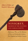 Image for Ninigret, sachem of the Niantics and Narragansetts  : diplomacy, war, and the balance of power in seventeenth-century New England and Indian country