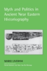 Image for Myth and Politics in Ancient Near Eastern Historiography