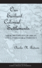 Image for Our Earliest Colonial Settlements : Their Diversities of Origin and Later Characteristics