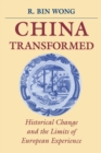Image for China Transformed : Historical Change and the Limits of European Experience