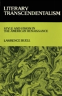 Image for Literary Transcendentalism : Style and Vision in the American Renaissance