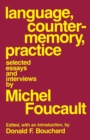 Image for Language, counter-memory, practice  : selected essays and interviews