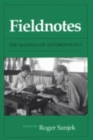 Image for Fieldnotes : The Makings of Anthropology