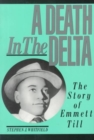 Image for A Death in the Delta : The Story of Emmett Till