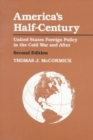 Image for America's Half-Century : United States Foreign Policy in the Cold War and After