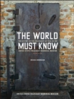 Image for The world must know  : the history of the Holocaust as told in the United States Holocaust Memorial Museum