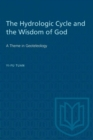 Image for The Hydrologic Cycle and the Wisdom of God : A Theme in Geoteleology