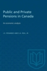 Image for Public and Private Pensions in Canada : An economic analysis