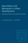 Image for Speculation and Monopoly in Urban Development : Analytical foundations with evidence for Toronto