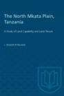Image for The North Mkata Plain, Tanzania : A Study of Land Capability and Land Tenure