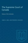 Image for The Supreme Court of Canada : History of the Institution