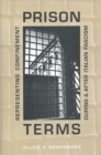 Image for Prison Terms : Representing Confinement During and After Italian Fascism