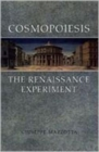 Image for Cosmopoiesis : The Renaissance Experiment