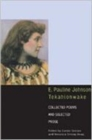 Image for E. Pauline Johnson, Tekahionwake : Collected Poems and Selected Prose