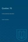 Image for Quebec 70 : A Documentary Narrative