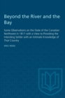 Image for Beyond the River and the Bay : Some Observations on the State of the Canadian Northwest in 1811 with a View to Providing the Intending Settler with an Intimate Knowledge of That Country