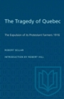 Image for The Tragedy of Quebec : The Expulsion of its Protestant Farmers 1916