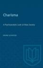 Image for Charisma : A Psychoanalytic Look at Mass Society