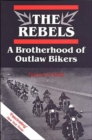 Image for The Rebels  : a brotherhood of outlaw bikers
