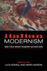 Image for Italian Modernism : Italian Culture Between Decadentism and Avant-Garde