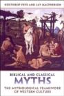 Image for Biblical and Classical Myths : The Mythological Framework of Western Culture