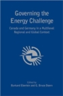 Image for Governing the energy challenge  : Canada and Germany in a multi-level regional and global context