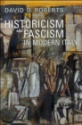Image for Historicism and Fascism in Modern Italy