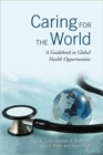 Image for Caring for the World : A Guidebook to Global Health Opportunities