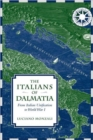 Image for The Italians of Dalmatia  : from Italian unification to World War I