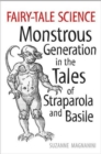Image for Fairy-Tale Science : Monstrous Generation in the Tales of Straparola and Basile