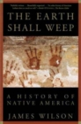 Image for The Earth Shall Weep : A History of Native America