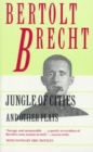 Image for Jungle of Cities and Other Plays : Includes: Drums in the Night; Roundheads and Peakheads