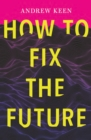 Image for How to fix the future