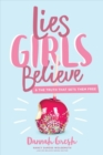 Image for Lies girls believe and the truth that sets them free
