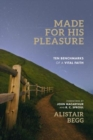 Image for Made for his pleasure  : ten benchmarks of a vital faith