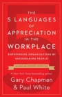Image for The 5 languages of appreciation in the workplace  : empowering organizations by encouraging people