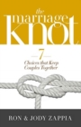 Image for The marriage knot  : 7 choices that keep couples together